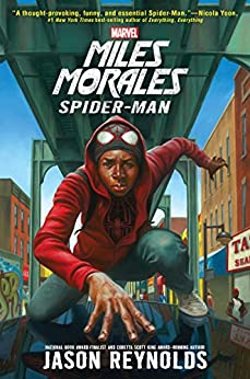 Miles Morales: Spider-Man (Novel) by [Jason Reynolds, Kadir Nelson]