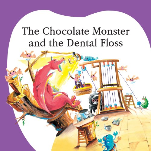 The Chocolate Monster And The Dental Floss (The Dental Fairy Tales Book 4) (English Edition)