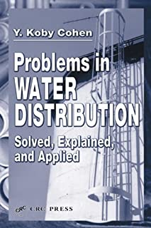 Problems in Water Distribution: Solved, Explained and Applied