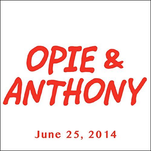 Opie & Anthony, June 25, 2014 audiobook cover art
