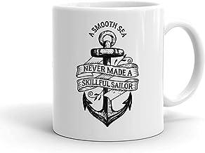 A Smooth Sea Never Made A Skillful Sailor White Ceramic Mug For Tea And Coffee