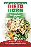 Dieta Dash: Guía De Dieta Para Principiantes Para Reducir La Presión Arterial, La...