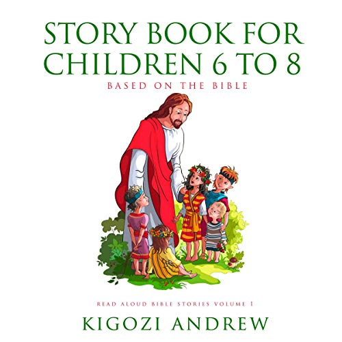 Story Book for Children 6 to 8 Based on Bible audiobook cover art