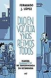 Dilo en voz alta y nos reímos todos: Manual (gamberro) de supervivencia en secundaria (Biblioteca Alberto Vázquez-Figueroa)