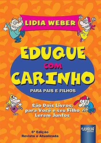 Eduque com Carinho para Pais e Filhos - Versão Box Ilustrada - São Dois Livros para Você e Seu Filho Lerem Juntos