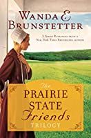 The Prairie State Friends Trilogy: The Decision / The Gift / The Restoration
