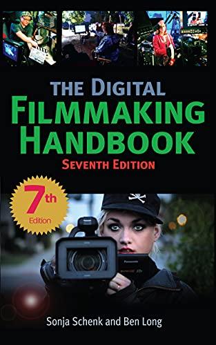 The Digital Filmmaking Handbook Seventh Edition (The Digital Filmmaking Handbook Presents)