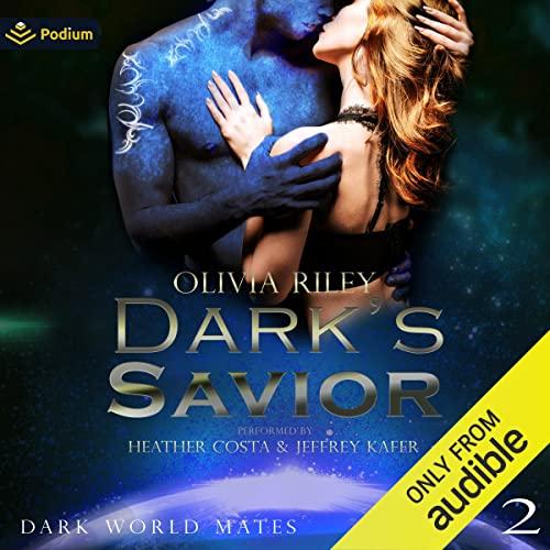 Dark's Savior: Dark World Mates, Book 2