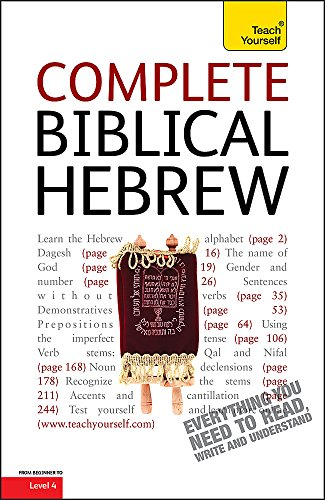 Complete Biblical Hebrew: A Comprehensive Guide to Reading and Understanding Biblical Hebrew, with Original Texts (Teach Yourself)