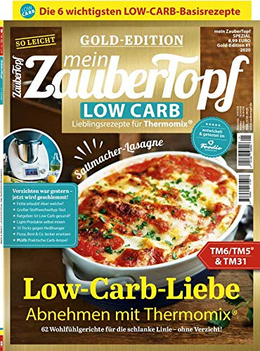 Mein ZauberTopf: Goldedition - Low Carb Thermomix® TM5® TM31 TM6 -