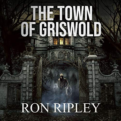 The Town of Griswold Audiobook By Ron Ripley cover art
