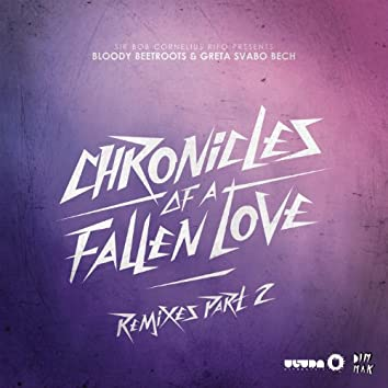 Chronicles of a Fallen Love (Remixes, Pt. 2)