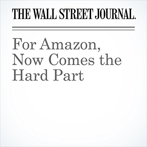 For Amazon, Now Comes the Hard Part copertina