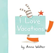 [(I Love Vacations)] [By (author) Anna Walker ] published on (April, 2011)