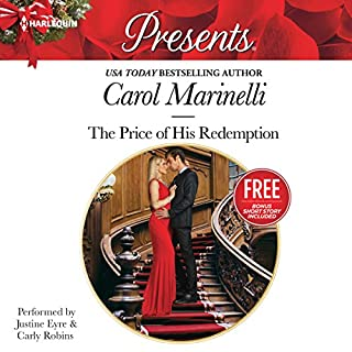 The Price of His Redemption     w/ Bonus Book: Christmas at the Chatsfield              By:                                                                                                                                 Carol Marinelli,                                                                                        Maisey Yates                               Narrated by:                                                                                                                                 Justine Eyre,                                                                                        Carly Robins                      Length: 5 hrs and 55 mins     4 ratings     Overall 5.0
