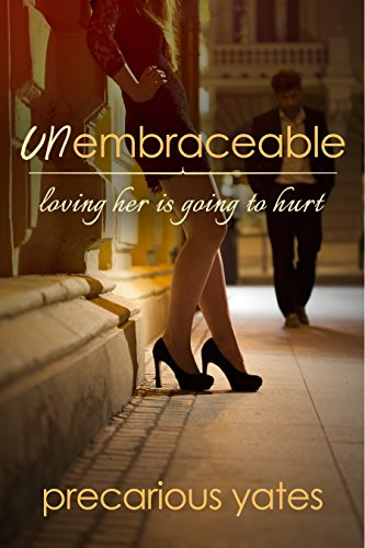 Book: UnEmbraceable by Precarious Yates