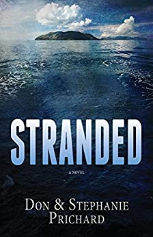 STRANDED: A Novel by [Don Prichard, Stephanie Prichard]