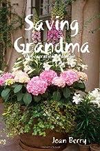 A Generational Memoir Saving Grandma