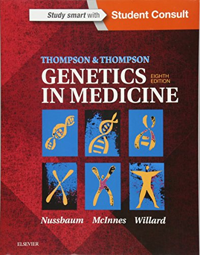 Compare Textbook Prices for Thompson & Thompson Genetics in Medicine, 8e 8 Edition ISBN 9781437706963 by Nussbaum MD  FACP  FACMG, Robert,McInnes CM  MD  PhD  FRS(C)  FCAHS  FCCMG, Roderick R.,Willard, Huntington F
