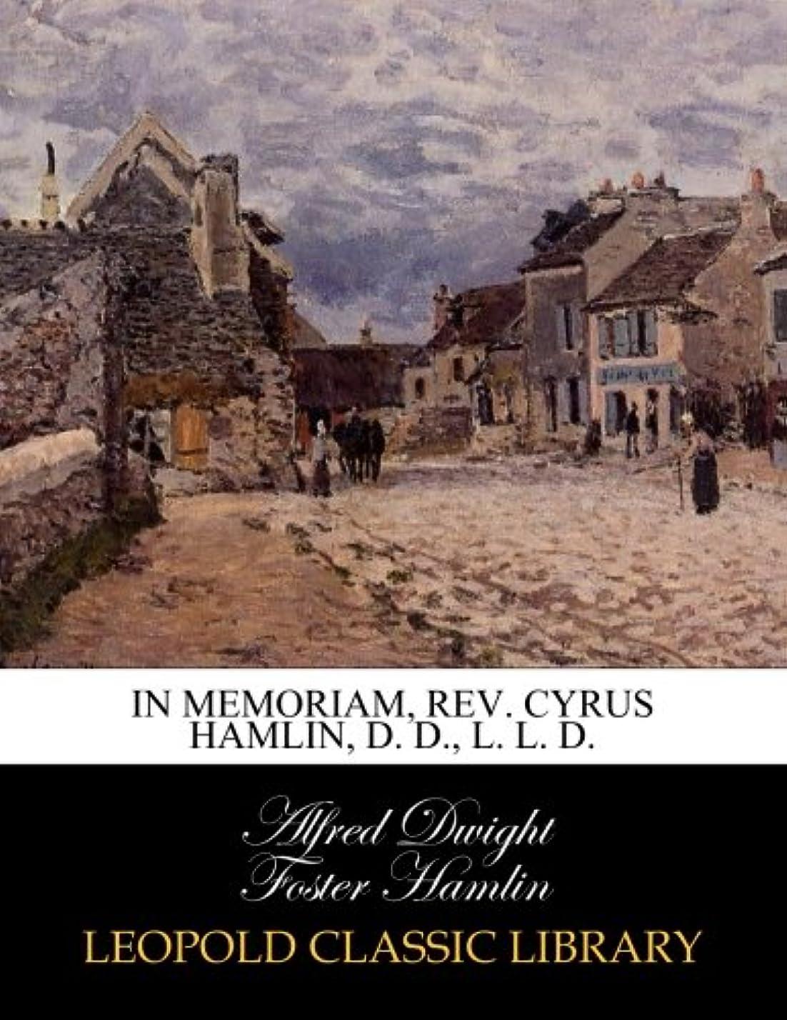 餌アレイどういたしましてIn memoriam, Rev. Cyrus Hamlin, D. D., L. L. D.