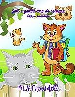 Gatti e gattini libro da colorare per i bambini: Disegni semplici e divertenti, età 2-8 anni, libri di gatti per bambini, gatti e gattini carini