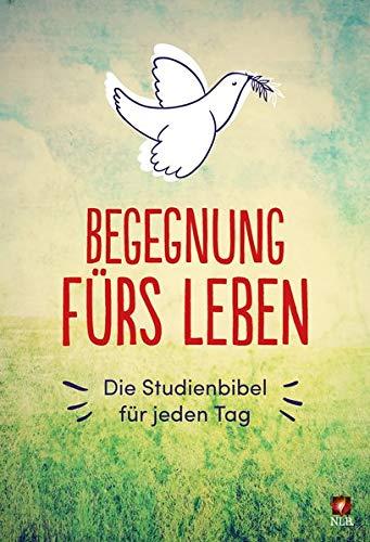 """Begegnung fürs Leben, Motiv """"Taube"""": Die Studienbibel für jeden Tag (Neues Leben. Die Bibel)"""