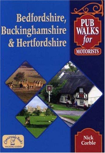 Pub Walks for Motorists: Bedfordshire, Buckinghamshire and Hertfordshire (Pub Walks for Motorists S.)