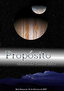 Propósito (Portuguese Edition) by [Guilherme Santos Silva]