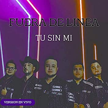 Tu Sin Mi (En Vivo)