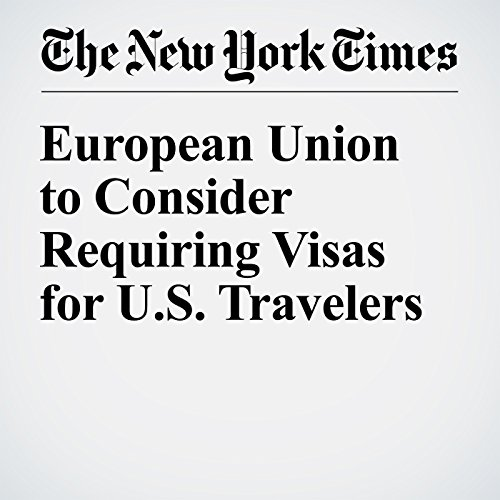 European Union to Consider Requiring Visas for U.S. Travelers audiobook cover art