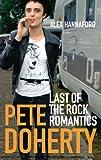 Pete Doherty: Last of the Rock Romantics (English Edition)