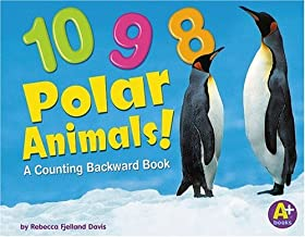 10, 9, 8 Polar Animals!: A Counting Backward Book (Counting Books)