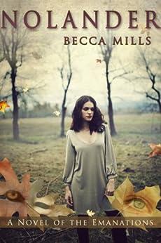 Nolander (Emanations, an urban fantasy series Book 1) by [Becca Mills]