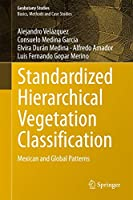 Standardized Hierarchical Vegetation Classification: Mexican and Global Patterns (Geobotany Studies)