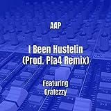 I Been Hustelin (Prod. Pla4 Remix) [Explicit]