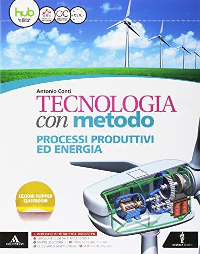 Tecnologia con metodo. Per la Scuola media. Con e-book. Con espansione online. Con 2 libri: Quaderno competenze-Atelier
