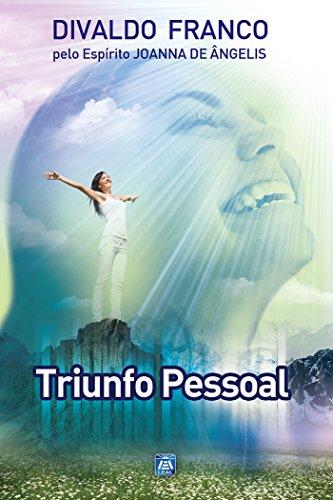 Triunfo Pessoal (Série Psicologica Joanna de Ângelis Livro 12)