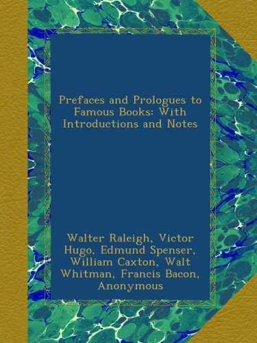 Prefaces and Prologues to Famous Books: With Introductions and Notes