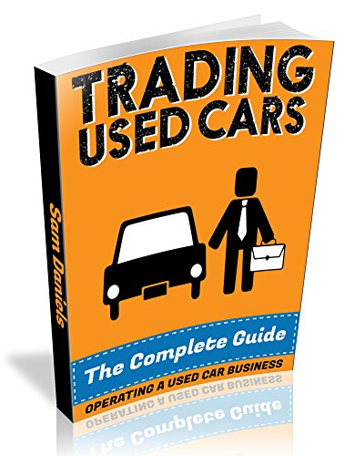 Book 3: Operating a used car business (Book 3 of 5): Your questions answered and all you need to start a successful used car business (Trading Used Cars - The Complete Guide)