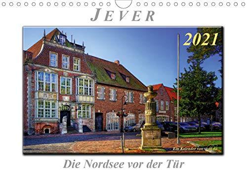 Jever - die Nordsee vor der Tür (Wandkalender 2021 DIN A4 quer)