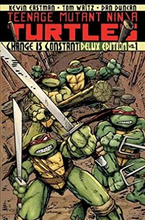 [Teenage Mutant Ninja Turtles: Change is Constant Volume 1] (By (artist) Dan Duncan , By (author) Kevin B. Eastman , By (author) Tom Waltz) [published: July, 2012]