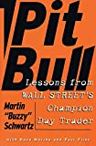 Pit Bull: Lessons from Wall Street's Champion Day Trader...