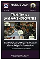 Transition to a Joint Force Headquarters: Planning Insights for Echelons above Brigade Formations - Handbook (Lessons and Best Practices)