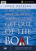 If You Want to Walk on Water, You've Got to Get Out of the Boat, Session 3: A Six Session Journey on Learning to Trust God (ZondervanGroupware™ Small Group Edition)