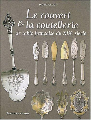 Le couvert & la coutellerie de table française du XIXe siècle