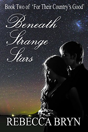 Book: Beneath Strange Stars (For Their Country's Good Book 2) by Rebecca Bryn