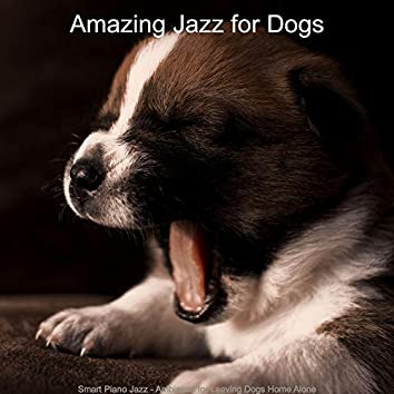 Smart Piano Jazz - Ambiance for Leaving Dogs Home Alone