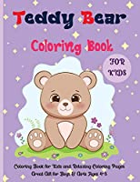 Teddy Bear Coloring Book For Kids: Coloring Book for Kids and Relaxing Coloring Pages Great Gift for Boys & Girls Ages 4-8R