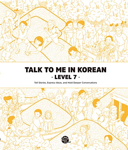 Level 7 Korean Grammar Textbook (Talk To Me In Korean Grammar Textbook) (English Edition)