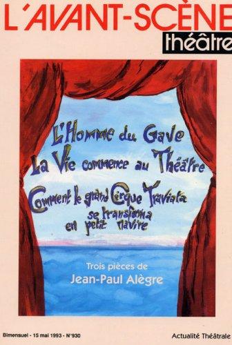 L' Homme du Gave: La Vie Commence au Théâtre